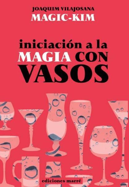 INICIACIÓN A LA MAGIA CON VASOS