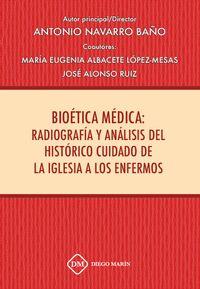 BIOETICA MEDICA: RADIOGRAFIA Y ANALISIS DEL HISTORICO CUIDADO DE LA IGLESIA A LO