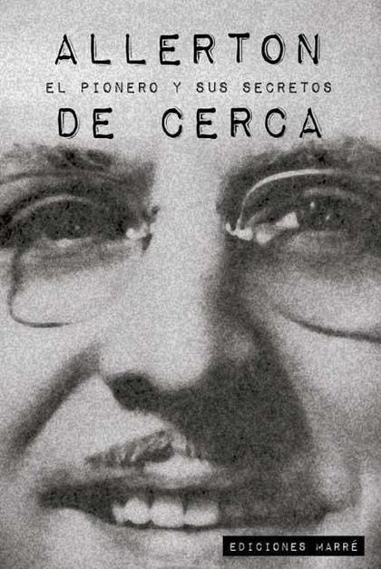 ALLERTON DE CERCA : EL PIONERO Y SUS SECRETOS