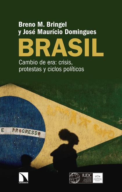 BRASIL. CAMBIO DE ERA: CRISIS, PROTESTAS Y CICLOS POLÍTICOS
