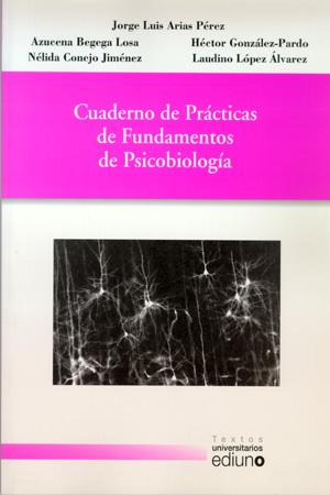 CUADERNO DE PRÁCTICAS DE FUNDAMENTOS DE PSICOBIOLOGÍA