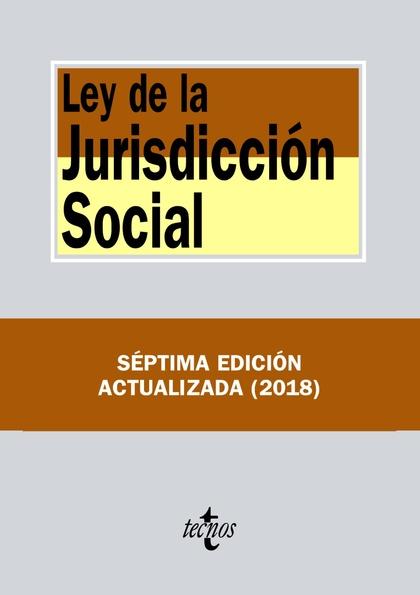 LEY DE LA JURISDICCIÓN SOCIAL.  2018 *** 390 TECNOS ****