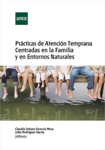 PRÁCTICAS DE ATENCIÓN TEMPRANA CENTRADAS EN LA FAMILIA Y EN ENTORNOS NATURALES.