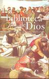 LA BIBLIOTECA DE DIOS. HISTORIA DE LOS TEXTOS CRISTIANOS. HISTORIA DE LOS TECTOS CRISTIANOS