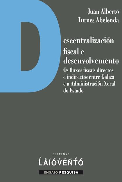 DESCENTRALIZACIÓN FISCAL E DESENVOLVEMENTO.. OS FLUXOS FISCAIS DIRECTOS E INDIRECTOS ENTRE GALI