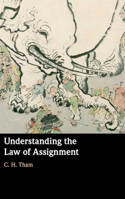 UNDERSTANDING THE LAW OF ASSIGNMENT