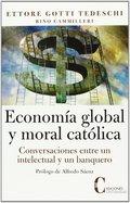 ECONOMIA GLOBAL Y MORAL CATOLICA.