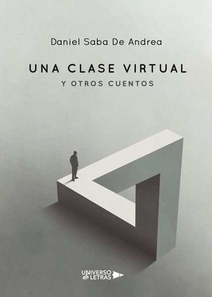 UNA CLASE VIRTUAL Y OTROS CUENTOS.