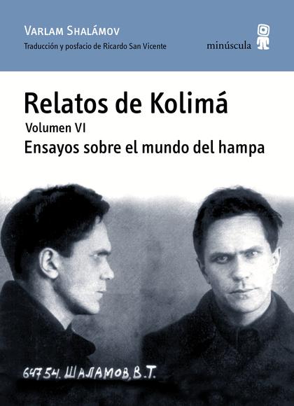 RELATOS DE KOLIMÁ VI. ENSAYOS SOBRE EL MUNDO DEL HAMPA. ENSAYOS SOBRE EL MUNDO DEL HAMPA