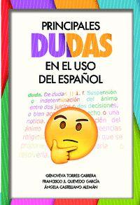 PRINCIPALES DUDAS EN EL USO DEL ESPAÑOL.