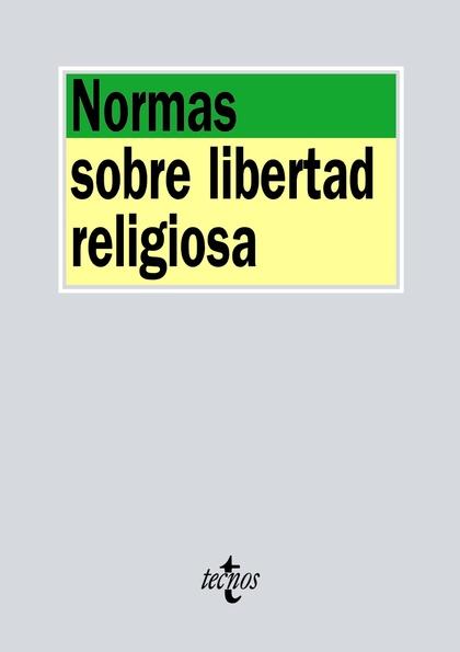 NORMAS SOBRE LIBERTAD RELIGIOSA.