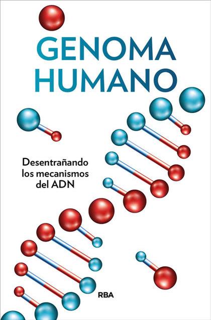GENOMA HUMANO. DESENTRAÑANDO LOS MECANISMOS DEL ADN