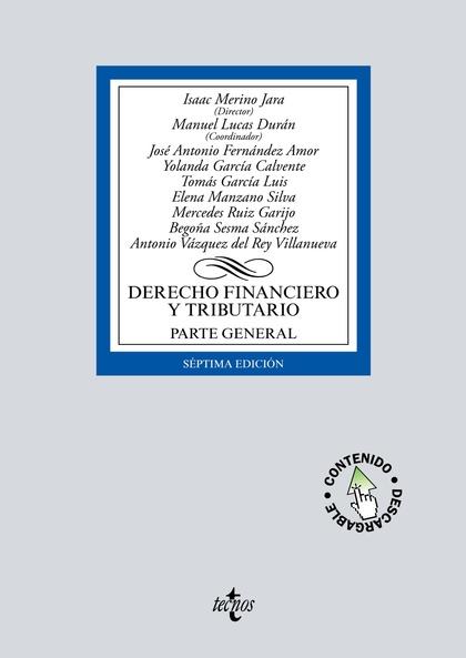 DERECHO FINANCIERO Y TRIBUTARIO. PARTE GENERAL. LECCIONES ADAPTADAS AL EEES. CONTIENE CD. SÉPTI