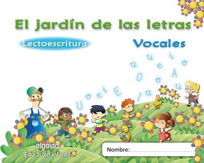 EL JARDÍN DE LAS LETRAS, LECTOESCRITURA, VOCALES, EDUCACIÓN INFANTIL, 4 AÑOS (PAUTA)