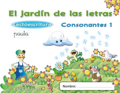 EL JARDÍN DE LAS LETRAS, LECTOESCRITURA, CONSONANTES 1, EDUCACIÓN INFANTIL, 5 AÑOS. PAUTA