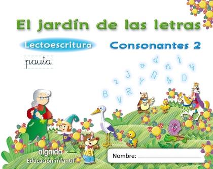 EL JARDÍN DE LAS LETRAS, LECTOESCRITURA, CONSONANTES 2, EDUCACIÓN INFANTIL, 5 AÑOS. PAUTA