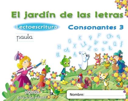 EL JARDÍN DE LAS LETRAS, LECTOESCRITURA, CONSONANTES 3, EDUCACIÓN INFANTIL, 5 AÑOS. PAUTA