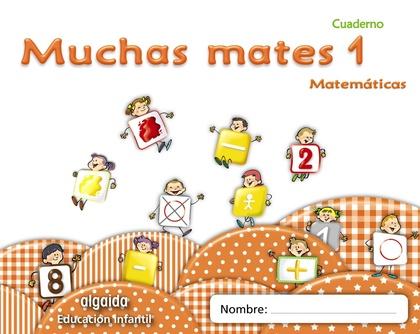 MUCHAS MATES, EDUCACIÓN INFANTIL, 3 AÑOS. CUADERNO 1