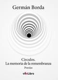 CÍRCULOS. LA MEMORIA DE LA REMEMBRANZA                                          POESÍA