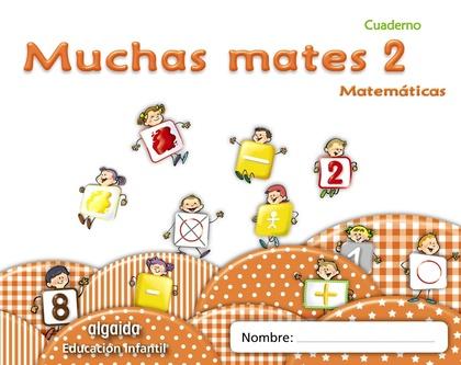 MUCHAS MATES, EDUCACIÓN INFANTIL, 3 AÑOS. CUADERNO 2