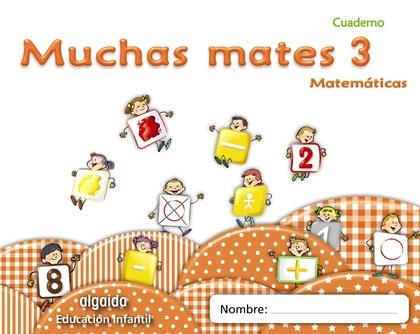 MUCHAS MATES, EDUCACIÓN INFANTIL, 3 AÑOS. CUADERNO 3