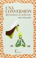 UNA CONVERSACION. DEL BUDISMO AL CATOLICISMO.