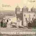 FOTOGRAFÍA Y PATRIMONIO : II ENCUENTRO : 9 Y 10 DE NOVIEMBRE DE 2006, TOLEDO