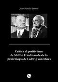 CRÍTICA AL POSITIVISMO DE MILTON FRIEDMAN DESDE LA PRAXEOLOGÍA DE LUDWIG VON MIS