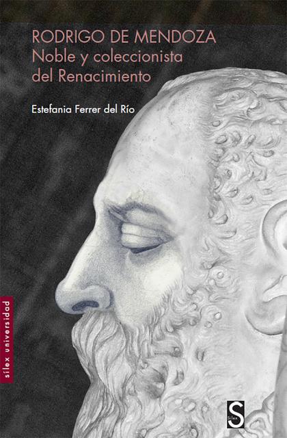 RODRIGO DE MENDOZA. NOBLE Y COLECCIONISTA DEL RENACIMIENTO