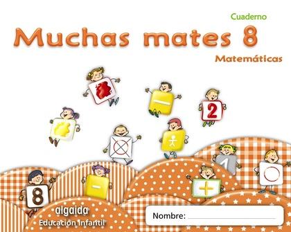 MUCHAS MATES, EDUCACIÓN INFANTIL, 5 AÑOS. CUADERNO 8