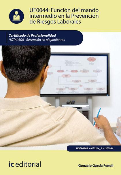 FUNCIÓN DEL MANDO INTERMEDIO EN LA PREVENCIÓN DE RIESGOS LABORALES. HOTA0308 - R.