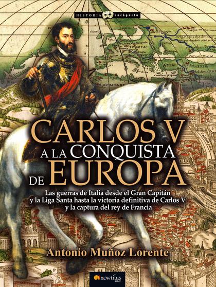 CARLOS V A LA CONQUISTA DE EUROPA.