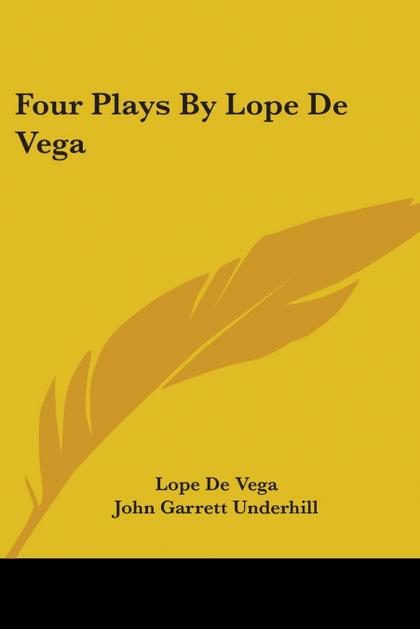 FOUR PLAYS BY LOPE DE VEGA