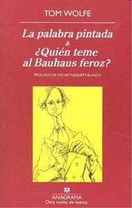 LA PALABRA PINTADA & ¿QUIÉN TEME AL BAUHAUS FEROZ?.