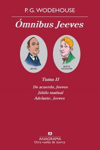 ÓMNIBUS JEEVES II : DE ACUERDO, JEEVES  JÚBILO MATINAL  ADELANTE, JEEVES