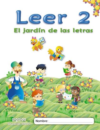 EL JARDÍN DE LAS LETRAS, LEER 2, EDUCACIÓN INFANTIL, 5 AÑOS