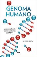 GENOMA HUMANO. EBOOK. DESENTRAÑANDO LOS MECANISMOS DEL ADN