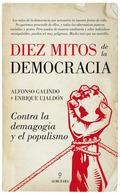 DIEZ MITOS DE LA DEMOCRACIA. CONTRA LA DEMAGOGIA Y EL POPULISMO