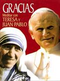 GRACIAS. MEDITAR CON TERESA Y JUAN PABLO II