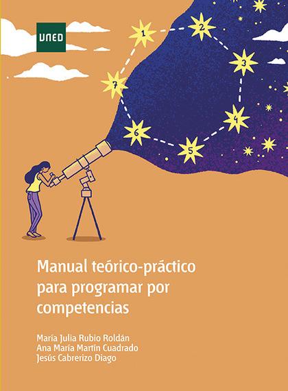 MANUAL TEÓRICO-PRÁCTICO PARA PROGRAMAR POR COMPETENCIAS