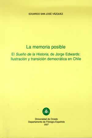 LA MEMORIA POSIBLE, EL SUEÑO DE LA HISTORIA DE JORGE EDWARDS: ILUSTRACIÓN Y TRANSICIÓN DEMOCRÁT