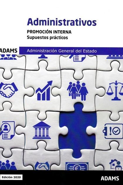 ADMINISTRATIVOS (PROM.INTERNA) - SUPUESTOS PRACTICOS. ADMINISTRACION GENERAL DEL ESTADO