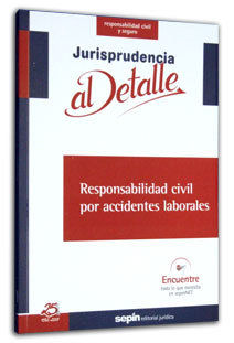 RESPONSABILIDAD CIVIL POR ACCIDENTES LABORALES