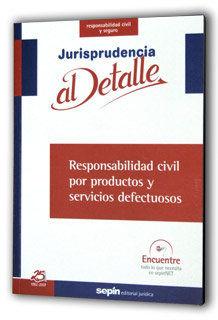 RESPONSABILIDAD CIVIL POR PRODUCTOS Y SERVICIOS DEFECTUOSOS