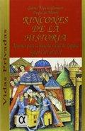 RINCONES DE LA HISTORIA. APUNTES PARA LA VIDA SOCIAL DE ESPAÑA, SIGLOS VIII-XIII