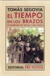 EL TIEMPO EN LOS BRAZOS : CUADERNOS DE NOTAS, 1984-2005
