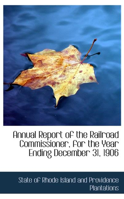 Annual Report of the Railroad Commissioner, for the Year Ending December 31, 1906