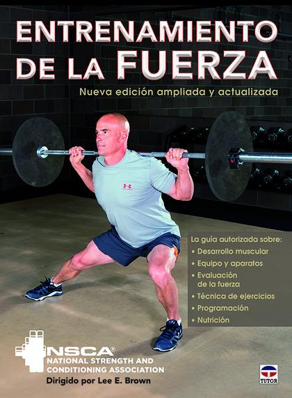 ENTRENAMIENTO DE LA FUERZA. NUEVA EDICION AMPLIADA Y ACTUALIZADA