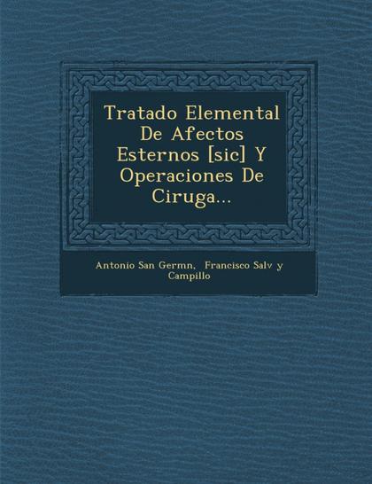 TRATADO ELEMENTAL DE AFECTOS ESTERNOS [SIC] Y OPERACIONES DE CIRUGA...