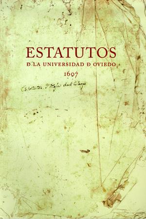 ESTATUTOS DE LA UNIVERSIDAD DE OVIEDO, 1607